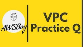 AWS-Solutions-Architect-Associate-Practice-questions-VPC