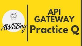AWS-Solutions-Architect-Associate-Practice-questions-apigateway