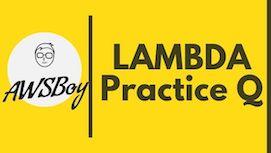 AWS-Solutions-Architect-Associate-Practice-questions-lambda