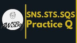 AWS-Solutions-Architect-Associate-Practice-questions-sns-sqs-sts