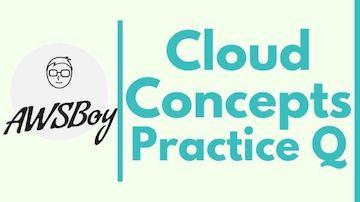 AWS-Practitioner-Practice-questions-CloudConcepts